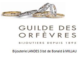 Guilde deq Orfèvres Bijouterie Landes classicofrenzy.com